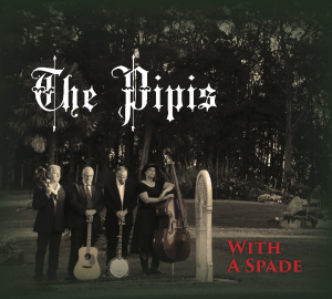 The Pipis: With A Spade